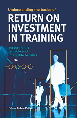 9780749438913: Understanding the Basics of Return on Investment in Training: Assessing the Tangible and Intangible Benefits