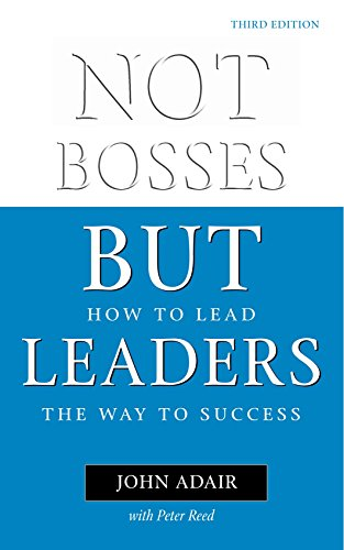 9780749438999: Not Bosses But Leaders: How to Lead the Way to Success