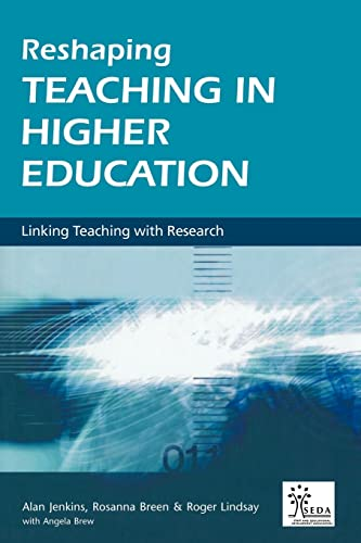 Reshaping Teaching in Higher Education : A Guide to Linking Teaching with Research: Jenkins, Alan