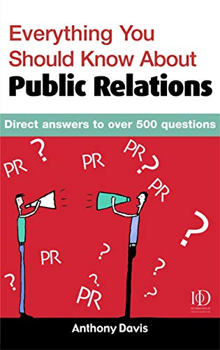 9780749439255: Everything You Should Know about Public Relations: Direct Answers to Over 500 Questions