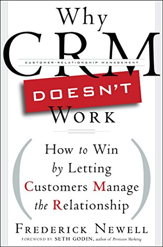 9780749439477: Why CRM Doesn't Work: How to Win by Letting Customers Manage the Relationship