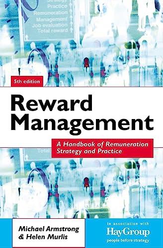 9780749439842: Reward Management: A Handbook of Remuneration Strategy and Practice