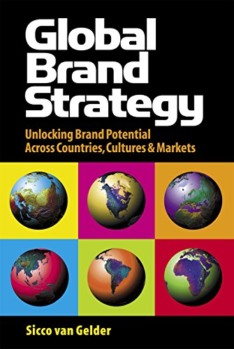 9780749440237: Global Brand Strategy: Unlocking Branding Potential Across Countries Cultures and Markets: Unlocking Brand Potential Across Countries, Cultures and Markets