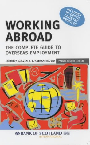 Working Abroad: The Complete Guide to Overseas Employment: Godfrey Golzen