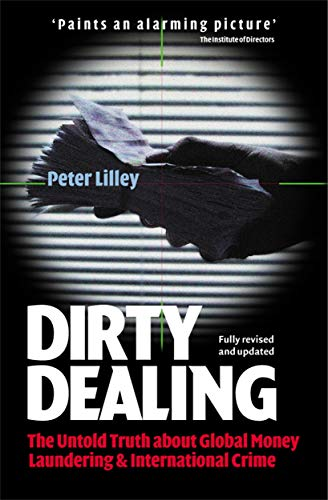 9780749440343: Dirty Dealing: The Untold Truth About Global Money Laundering, International Crime and Terrorism
