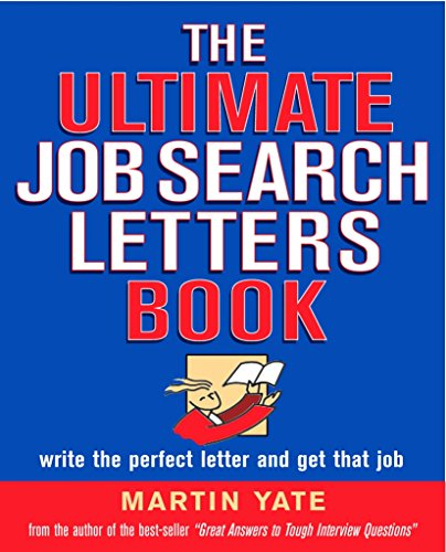 The Ultimate Job Search Letters Book: Write a Perfect Letter and Get That Job (0749440694) by Martin John Yate