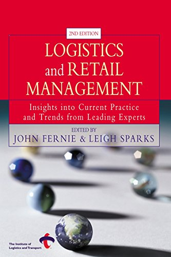Logistics and Retail Management: Emerging Issues and: Fernie, John