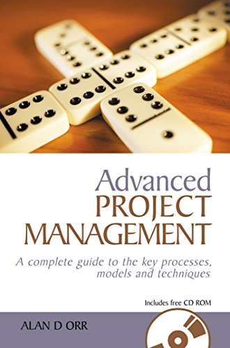 Advanced Project Management: A Complete Guide to: Orr, Alan