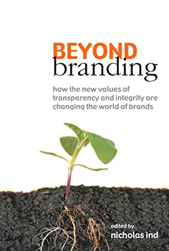9780749441159: Beyond Branding: How the New Values of Transparency and Integrity are Changing the World of Brands