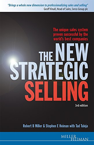 9780749441302: The New Strategic Selling: The Unique Sales System Proven Successful by the World's Best Companies (Miller Heiman Series)