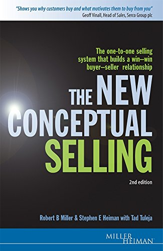 9780749441319: The New Conceptual Selling: The One-to-one Selling System that Builds a Win-win Buyer-seller Relationship (Miller Heiman Series)