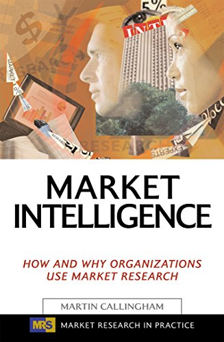 9780749442019: Market Intelligence: How and Why Organizations Use Market Research (Market Research in Practice)