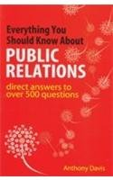 9780749442323: Everything You Should Know About Public Relations (Direct Answers to Over 500 Questions)