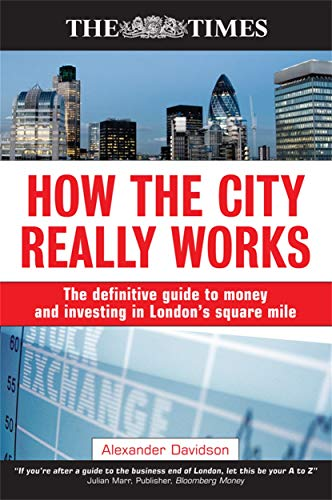 How the City Really Works: The Definitive: Davidson, Alexander