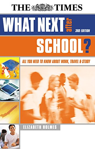 What Next After School?: All You Need to Know About Work,Travel & Study (9780749442507) by Holmes, Elizabeth