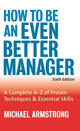 9780749442620: How To Be An Even Better Manager: A Complete A-Z of Proven Techniques & Essential Skills