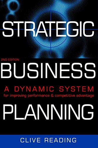9780749442712: Strategic Business Planning: A Dynamic System for Improving Performance and Competitive Advantage: A Dynamic System for Improving Performance & Competitive Advantage