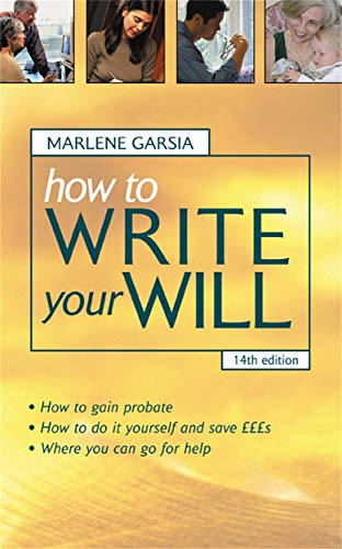 9780749442736: How to Write Your Will: The Complete Guide to Structuring Your Will Inheritance Tax Planning Probate and Administering an Estate