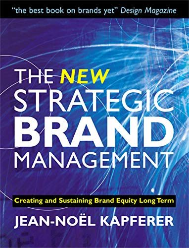 9780749442835: The New Strategic Brand Management: Creating and Sustaining Brand Equity Long Term (New Strategic Brand Management: Creating & Sustaining Brand Equity)