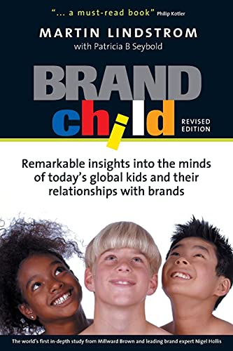 9780749442842: Brand Child: Remarkable Insights into the Minds of Today's Global Kids & Their Relationships with Brands