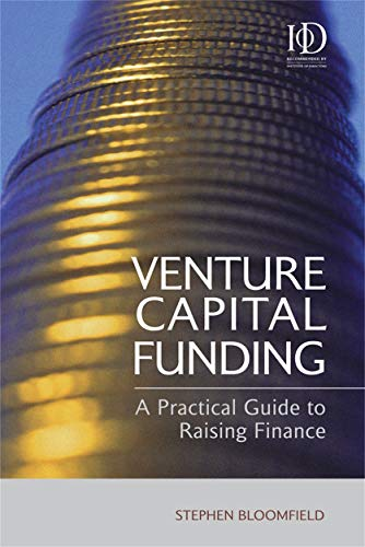 9780749442910: Venture Capital Funding: A Practical Guide to Raising Finance