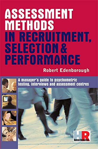 Assessment Methods in Recruitment, Selection & Performance: Robert Edenborough