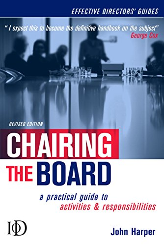 9780749443009: Chairing the Board: A Practical Guide to Activities & Responsibilities (Effective Directors' Guides)