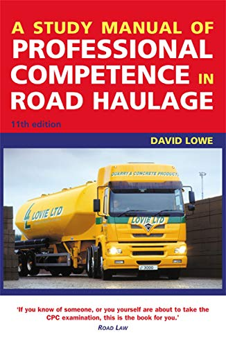 9780749443047: A Study Manual of Professional Competence in Road Haulage: A Complete Study Course for the OCR CPC Examination