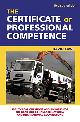 9780749443382: The Certificate of Professional Competence: 1001 Typical Questions and Answers for the Road Goods Haulage National and International Examination