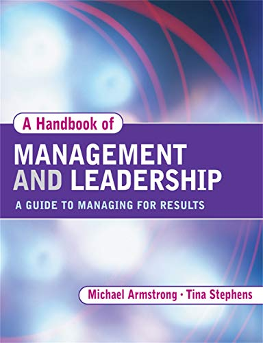 9780749443443: Handbook of Management and Leadership: A Guide to Managing for Results
