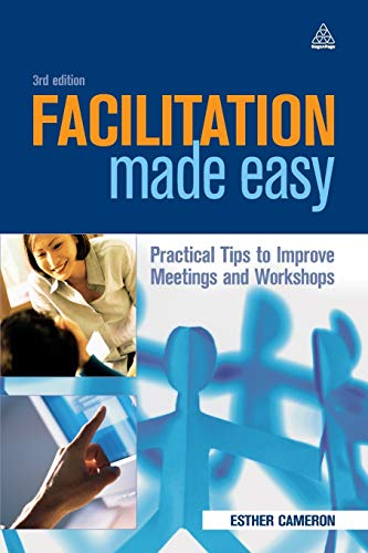 9780749443511: Facilitation Made Easy: Practical Tips to Improve Meetings and Workshops