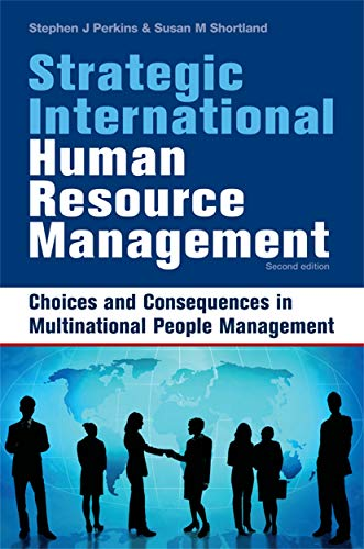 Strategic International Human Resource Management 2nd Edition: Choices and Consequences in ...