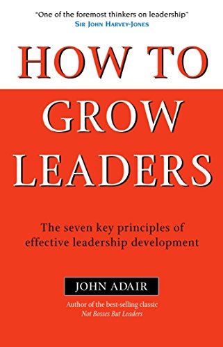 9780749443634: How to Grow Leaders: The Seven Key Principles of Effective Leadership Development