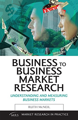 9780749443641: Business to Business Market Research: Understanding and Measuring Business Markets (Market Research in Practice)