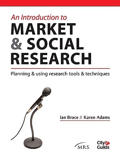 An Introduction to Market and Social Research: Ian Brace, Karen