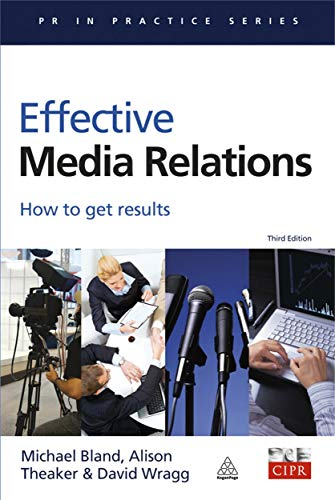 9780749443801: Effective Media Relations: How to Get Results (PR In Practice)