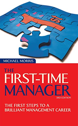 9780749443849: First Time Manager: The First Steps to a Brilliant Management Career