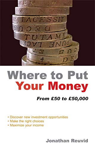 9780749444310: Where to Put Your Money: From GBP50 to GBP50,000
