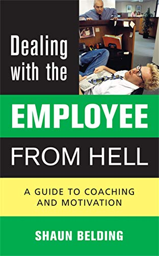 9780749444532: Dealing with the Employee from Hell: A Guide to Coaching and Motivation