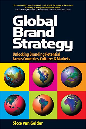 9780749444693: Global Brand Strategy: Unlocking Branding Potential Across Countries, Cultures and Markets: 10