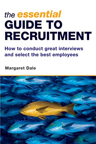 9780749444747: The Essential Guide to Recruitment: How to Conduct Great Interviews and Select the Best Employees