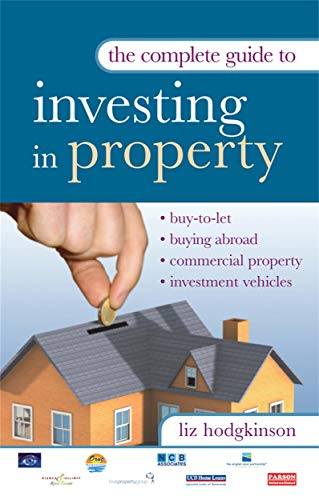 9780749444938: The Complete Guide to Investing in Property