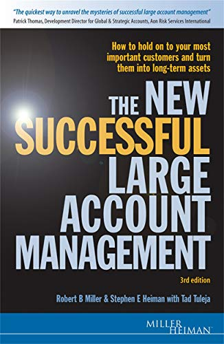 9780749445010: The New Successful Large Account Management: How to Hold onto Your Most Important Customers and Turn Them into Long Term Assets