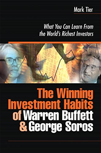 9780749445034: The Winning Investment Habits of Warren Buffett and George Soros: What You Can Learn from the World's Richest Investors