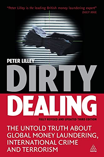 9780749445126: Dirty Dealing: The Untold Truth About Global Money Laundering, International Crime And Terrorism