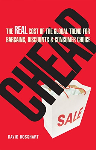 9780749445348: Cheap: The Real Cost of the Global Trend for Bargains, Discounts & Consumer Choice