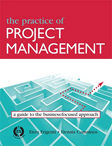 9780749445362: The Practice of Project Management: A Guide to the Business-Focused Approach