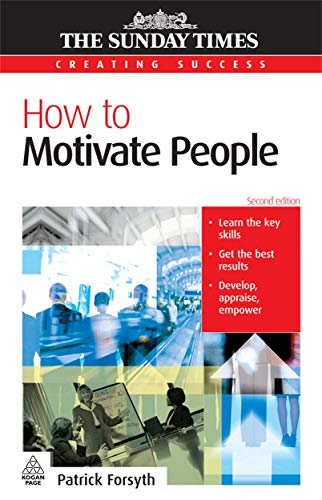 9780749445515: How to Motivate People (Creating Success)
