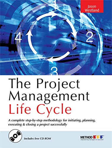 9780749445553: The Project Management Life Cycle: A Complete Step-By-Step Methodology For Initiating, Planning, Executing & Closing A Project Successfully