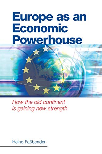 9780749445560: Europe As an Economic Powerhouse: How the Old Continent Is Gaining New Strength